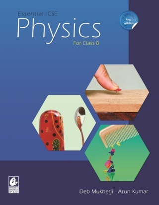 Essential ICSE Physics for Class 8