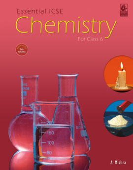 Essential ICSE Chemistry for Class 6