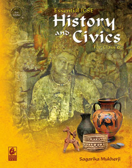 Essential ICSE History and Civics for Class 6