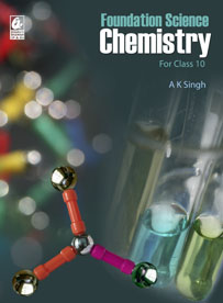 Foundation Science: Chemistry for Class 10