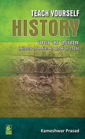 Teach Yourself History: History of India AD 1206 t